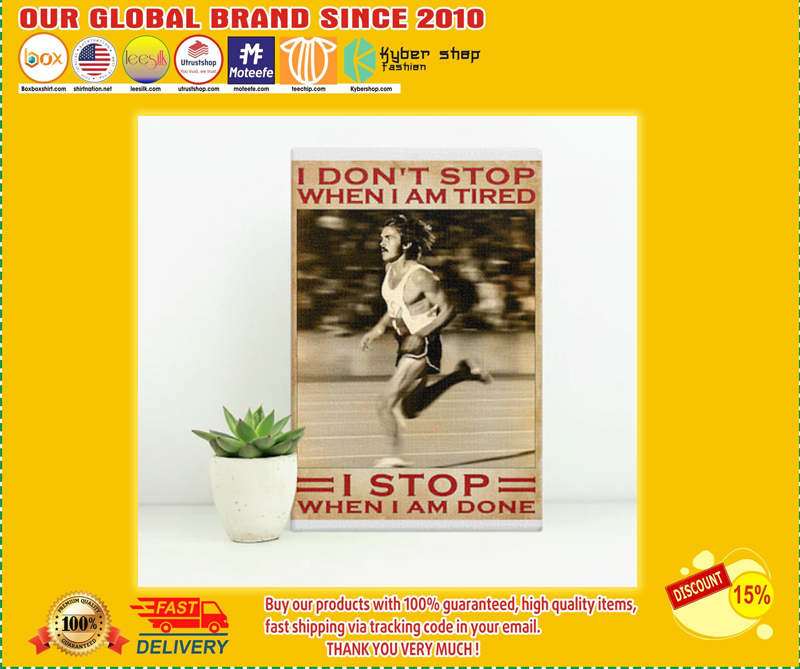 Running I don't stop when I am tired I stop when I am done poster - LIMITED EDITION BBS
