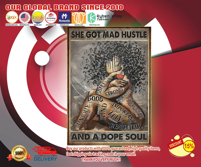 She got mad hustle and a dope soul poster