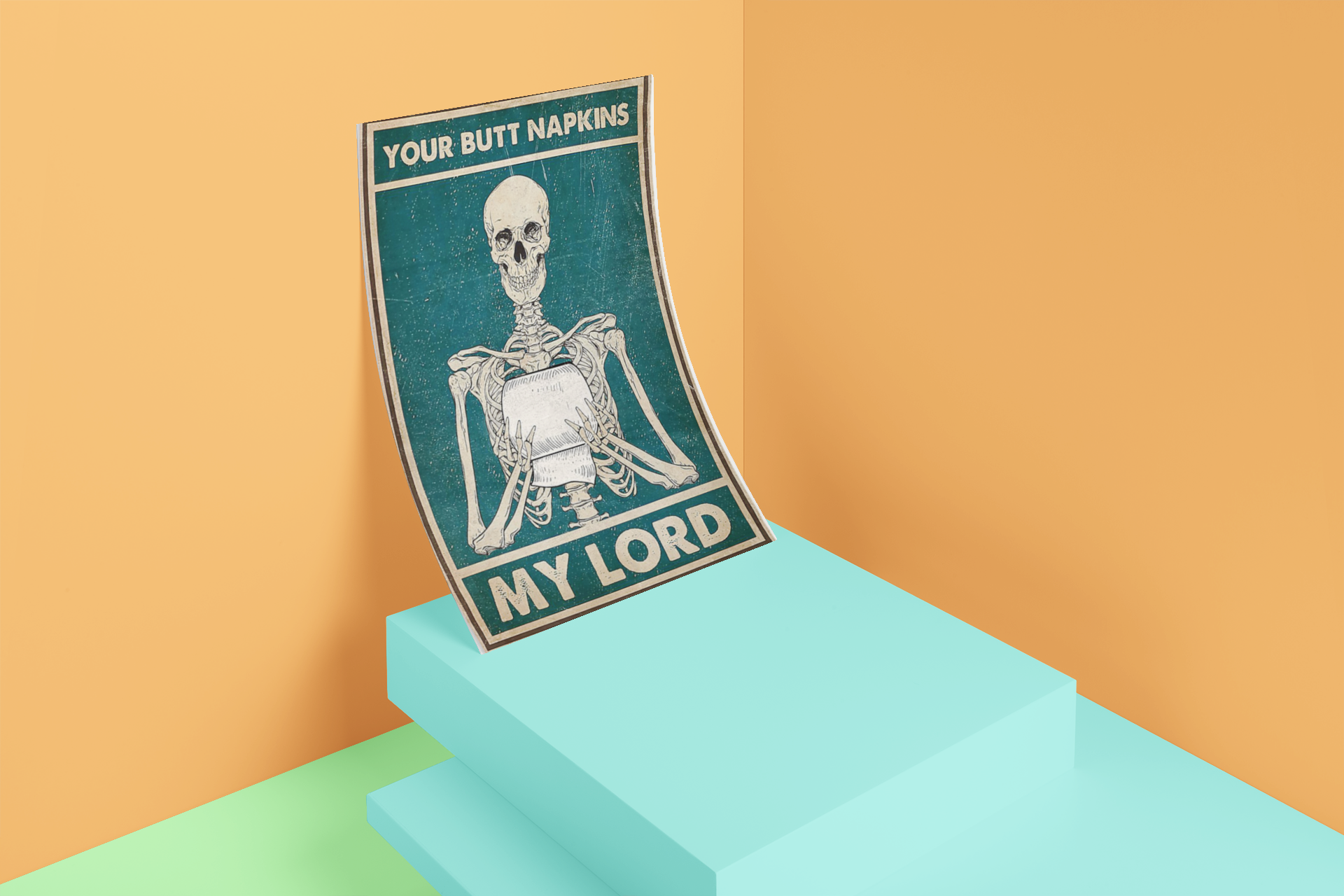 Skeleton your butt napkins my love poster