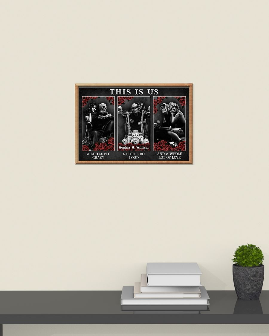Skull Skeleton motorbike this is us a little bit of crazy custom personalized name poster - LIMITED EDITION