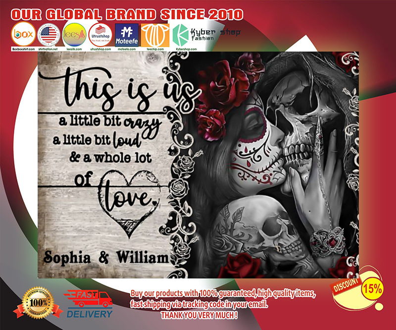 Skull Skeleton tattoo this is us a little bit of crazy custom personalized name poster