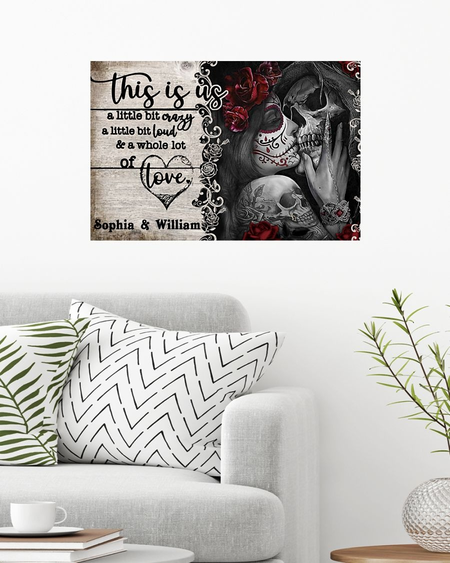Skull Skeleton tattoo this is us a little bit of crazy custom personalized name poster - LIMITED EDITION