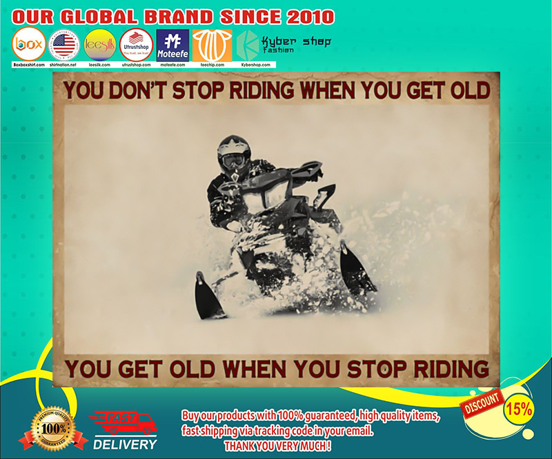 Snowmobiling you don't stop riding when you get old poster