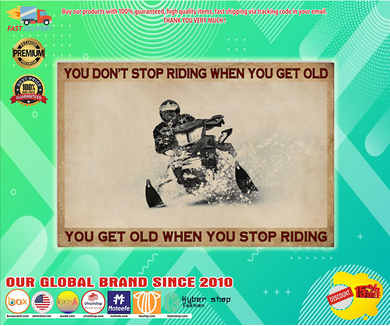Snowmobiling you don't stop riding when you get old poster - LIMITED EDITION BBS