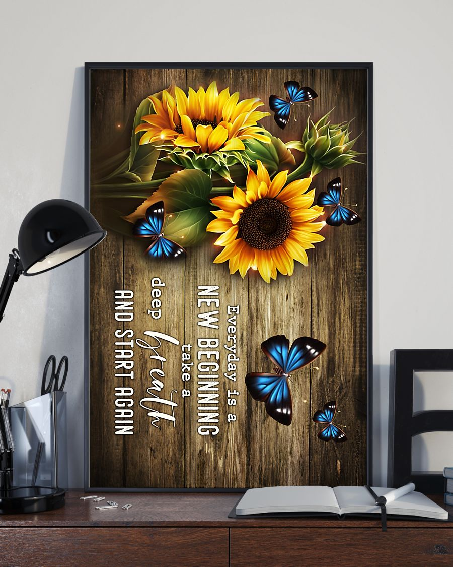 Sunflower Butterfly Everyday is a new beginning take a deep breath and start again poster