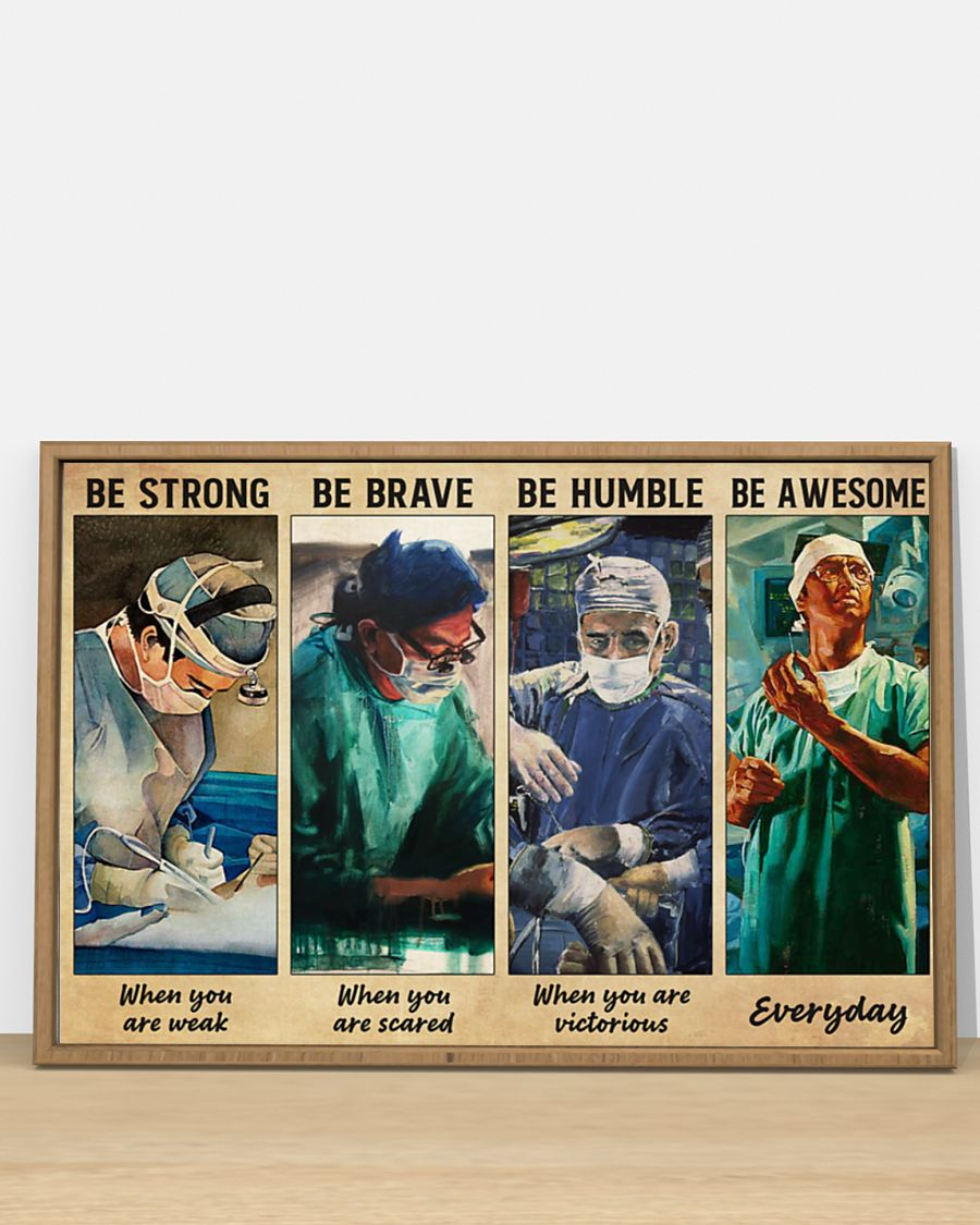 Surgeon be strong be brave be humble be awesome poster – LIMITED EDITION