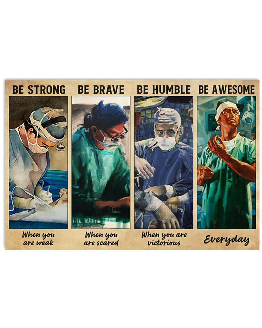 Surgeon be strong be brave be humble be awesome poster