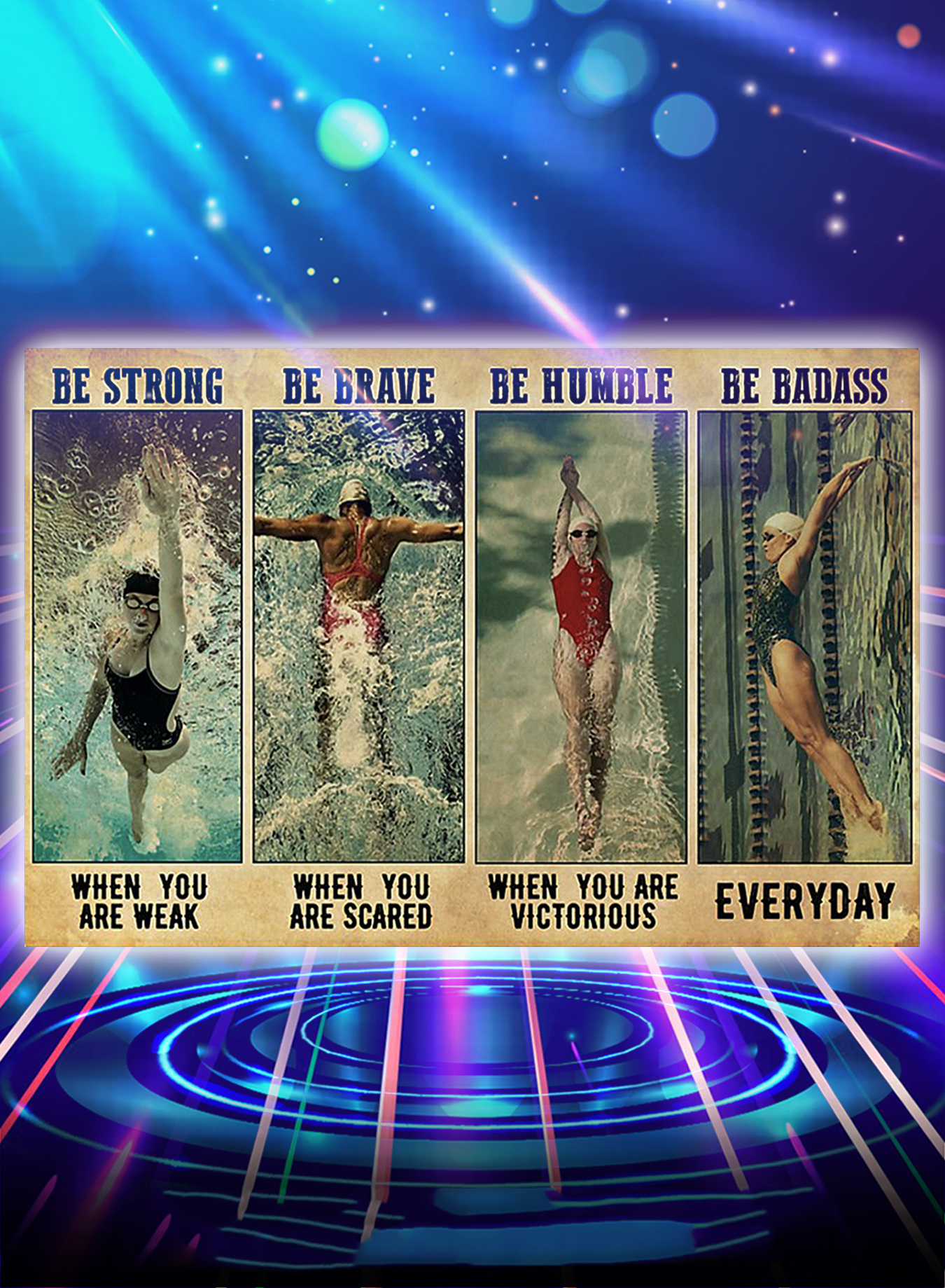 Swimming be strong be brave be humble be badass poster - A2