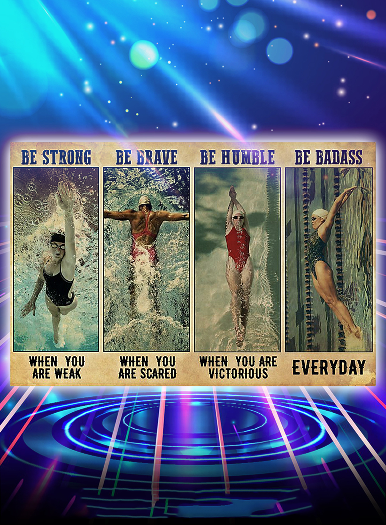 Swimming be strong be brave be humble be badass poster - A4