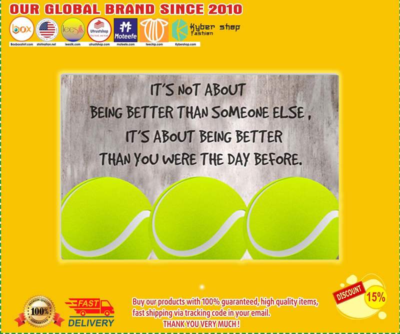 Tennis It's not about being better than someone else poster - LIMITED EDITION BBS