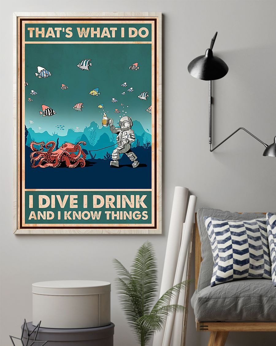 That's what I do I dive I drink and I know things poster