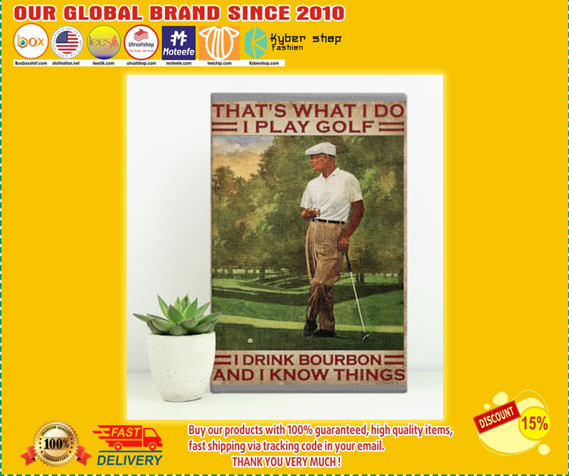 That's what I do I play golf I drink bourbon and I know things poster - LIMITED EDITION BBS