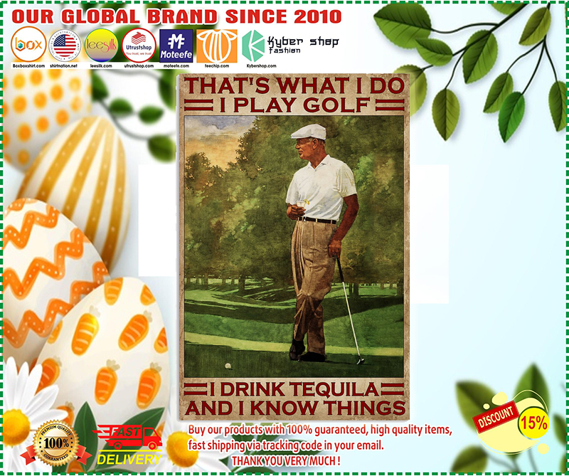 That's what I do I play golf I drink tequila and I know things poster - LIMITED EDITION BBS