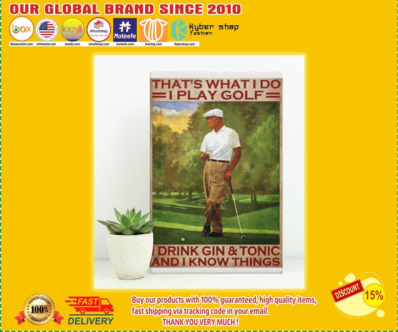 That's what I do I play golf drink gin and tonic and I know things poster - LIMITED EDITION BBS