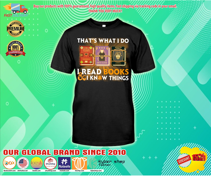 That's what I do I read books and I know things shirt - LIMITED EDITION BBS