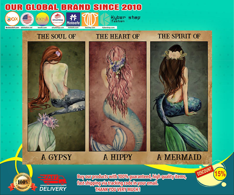 The soul of a gypsy the heart of a hippie the spirit of a mermaid poster