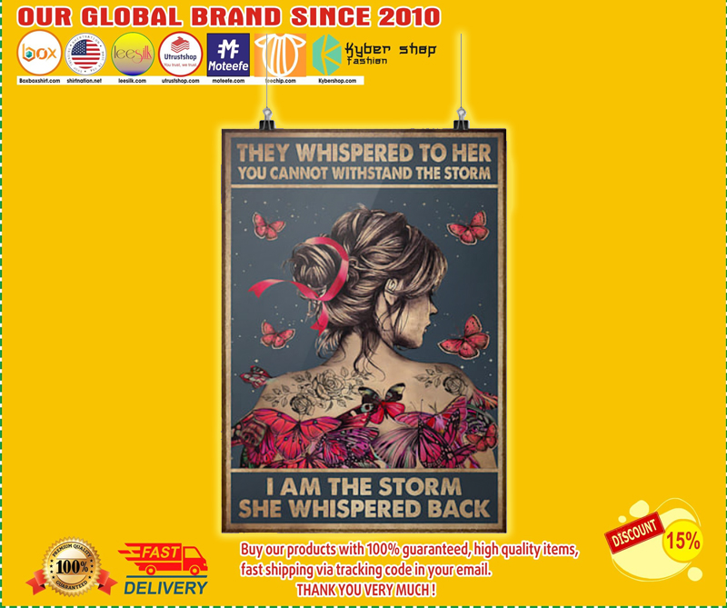 They whispered to her you cannot withstand the storm I am the storm she whispered back poster - LIMITED EDITION BBS