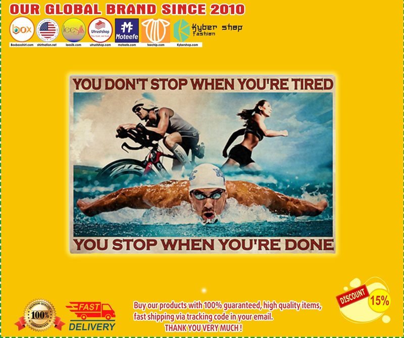 Triathlon you don't stop when you're tired you stop when you're done poster - LIMITED EDITION BBS