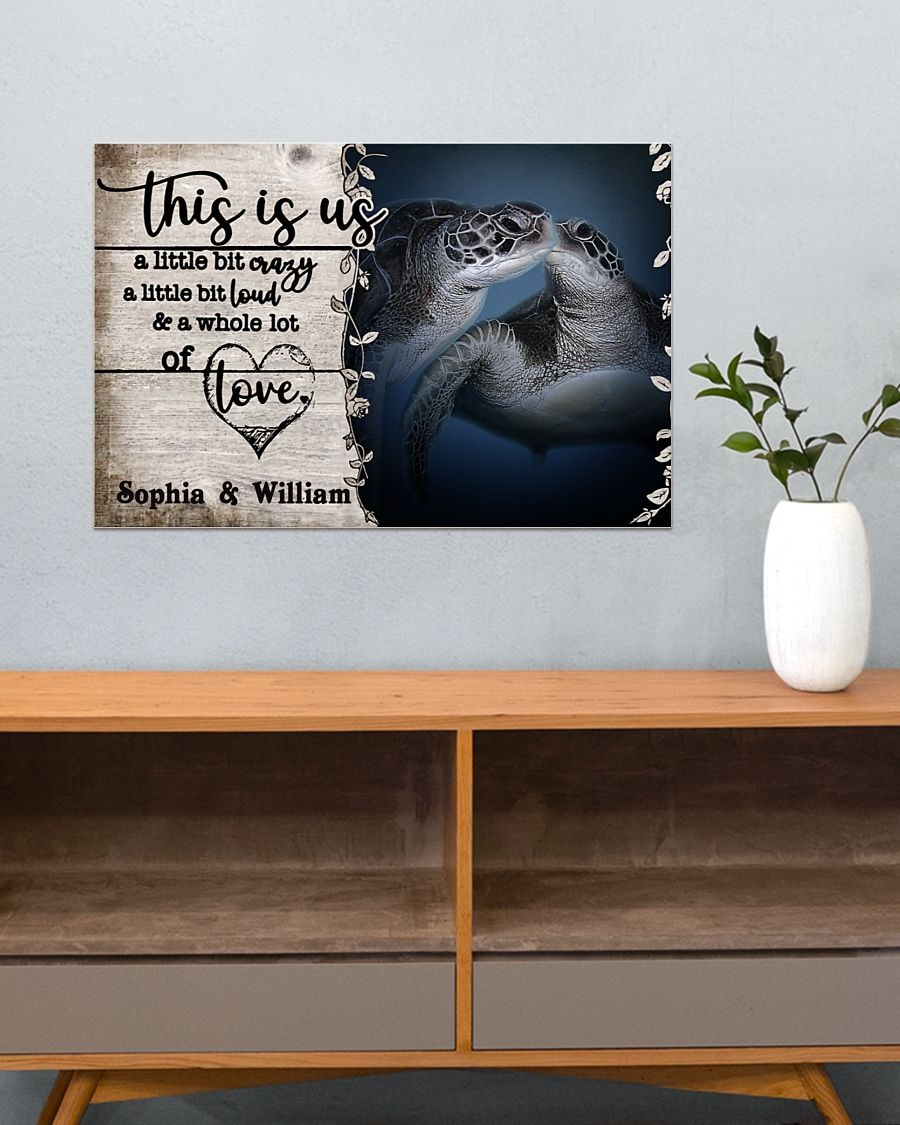 Turtle this is us a little bit crazy a little bit cloud custom personalized name poster - LIMITED EDITION