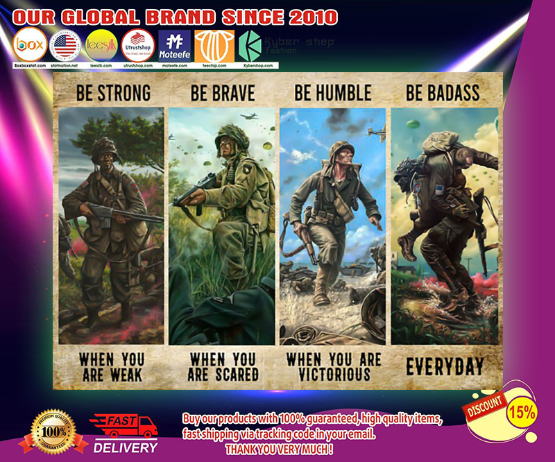 Veteran Be Strong Be Brave Be Humble Be Badass poster