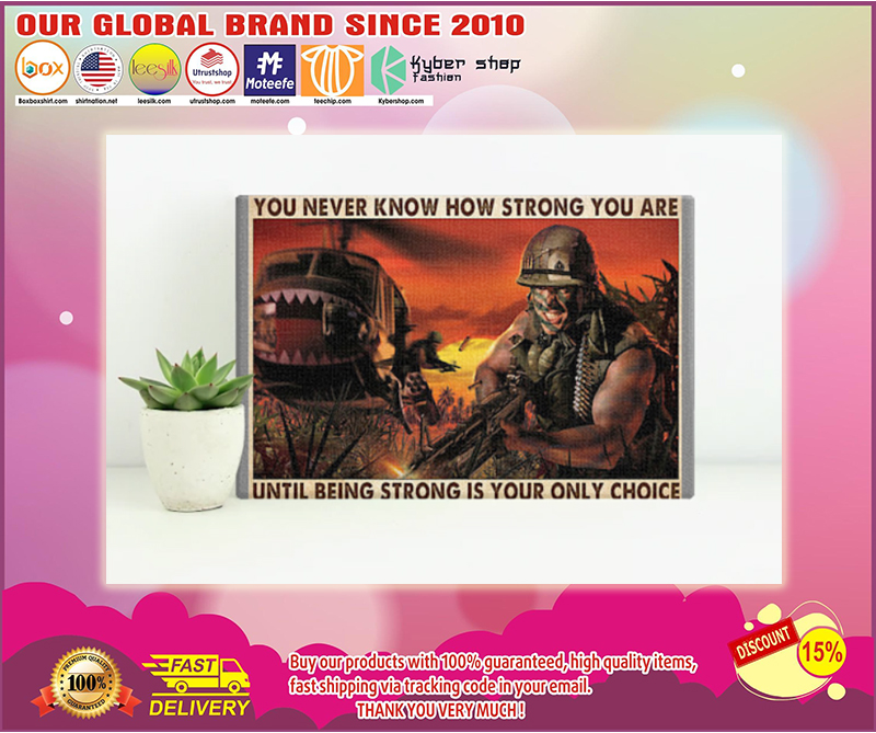 Veteran you never know how strong you are until being strong is your only choice poster - LIMITED EDITION BBS