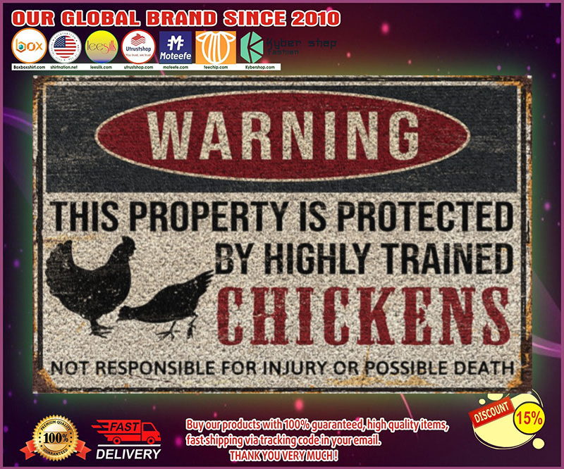 Warning this property is protected by highly trained chickens doormat