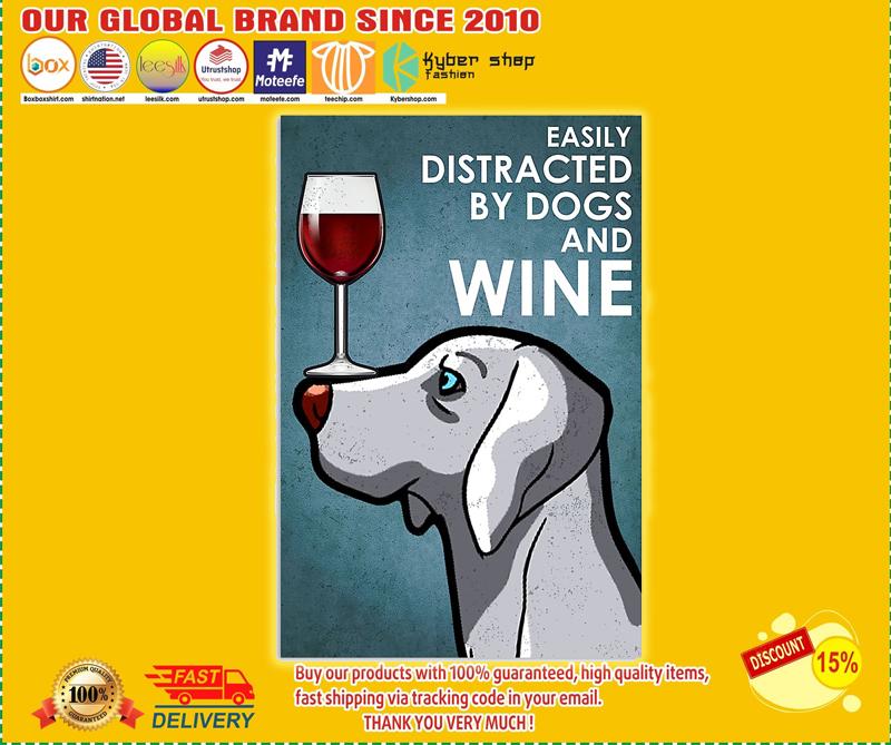 Weimaraner dog easily distracted by dogs and wine poster - EDITION LIMITED BBS