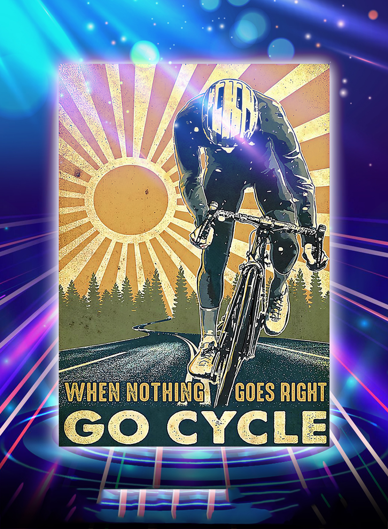 When nothing goes right go cycle poster - A1