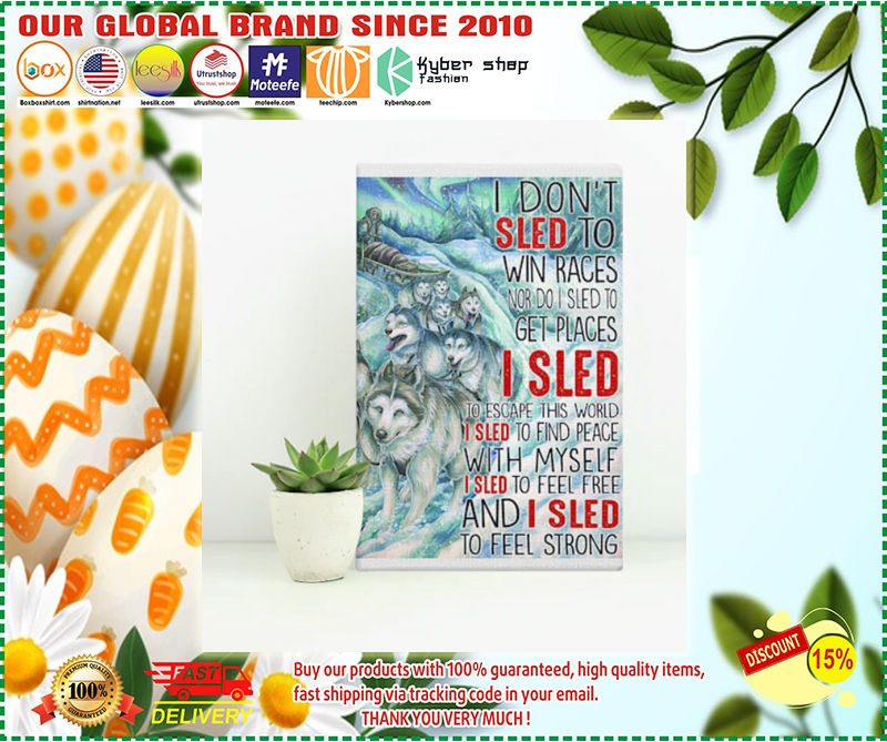 Wolf I don't sled to win races nor do I sled to get places poster - LIMITED EDITION BBS