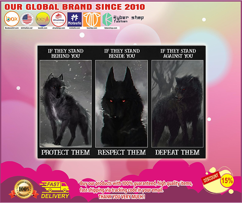 Wolf if they stand behind you protect them poster - LIMITED EDITION BBS