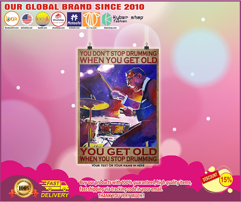 You don't stop drumming when you get old poster - LIMITED EDITION BBS