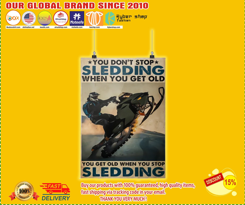 You don't stop sledding when you get old poster - LIMITED EDITION BBS