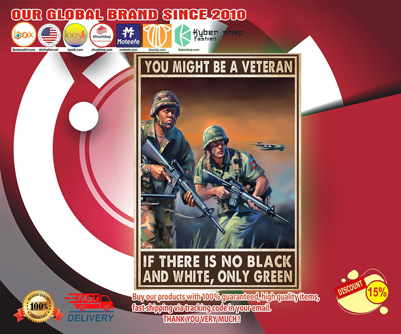 You might be a veteran if there is no black and white poster