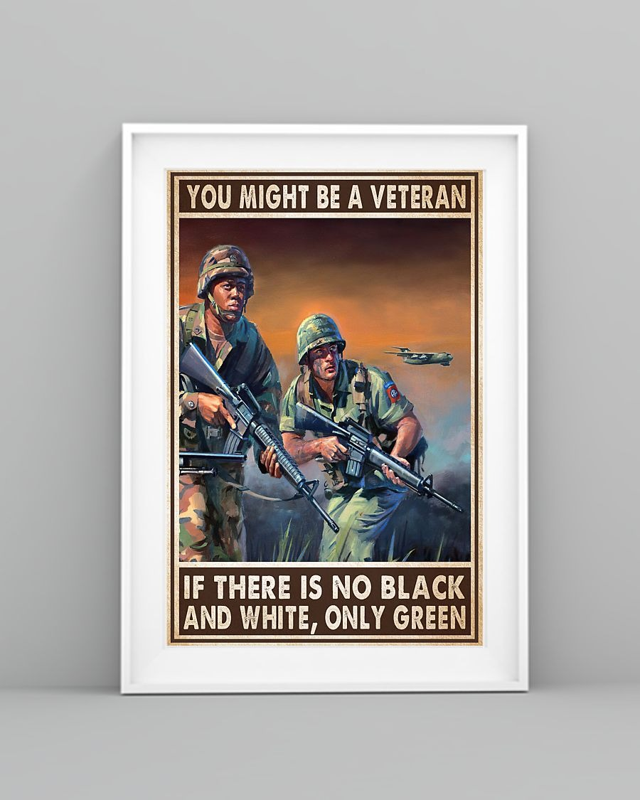 You might be a veteran if there is no black and white poster - LIMITED EDITION