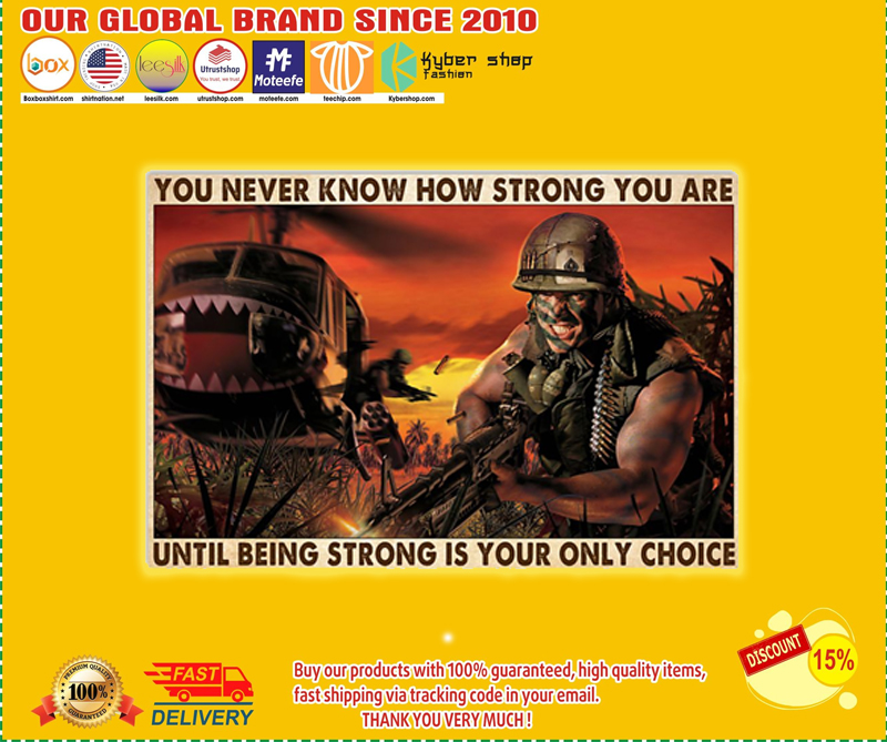 You never know how strong you are until being strong is your only choice poster - LIMITED EDITION BBS