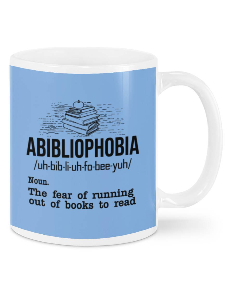 Abibliophobia the fear of running out of books to read mug