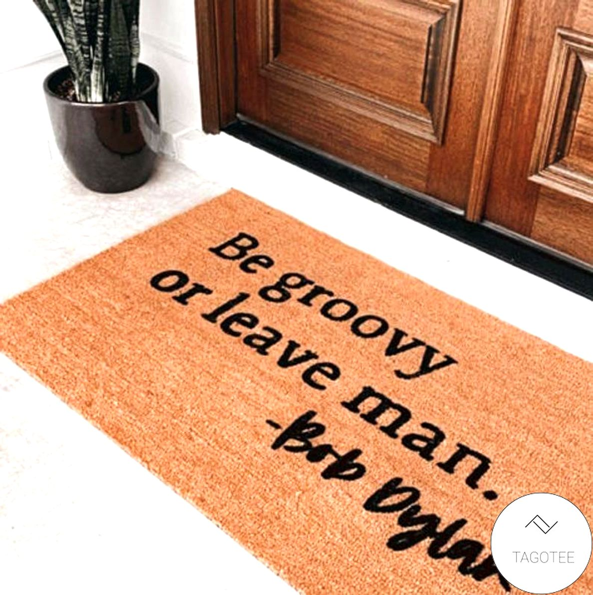Be Groovy Or Leave Man Bob Dylan Doormat