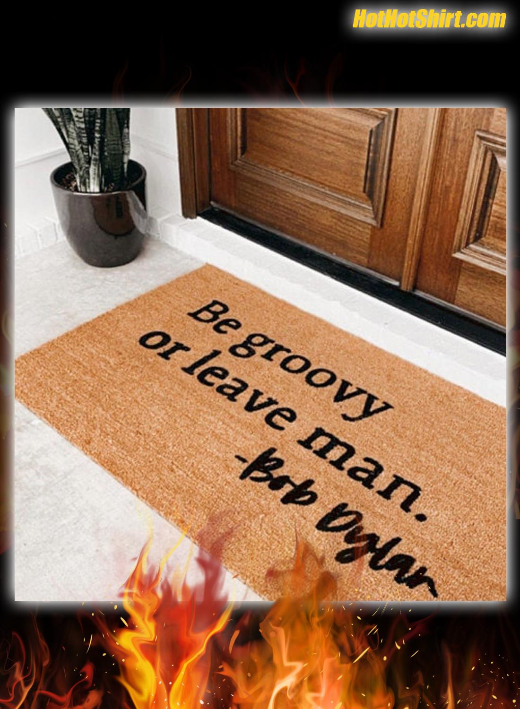 Be Groovy Or Leave Man Doormat 1