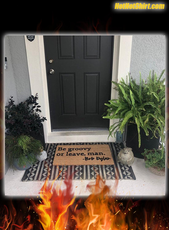 Be Groovy Or Leave Man Doormat 3