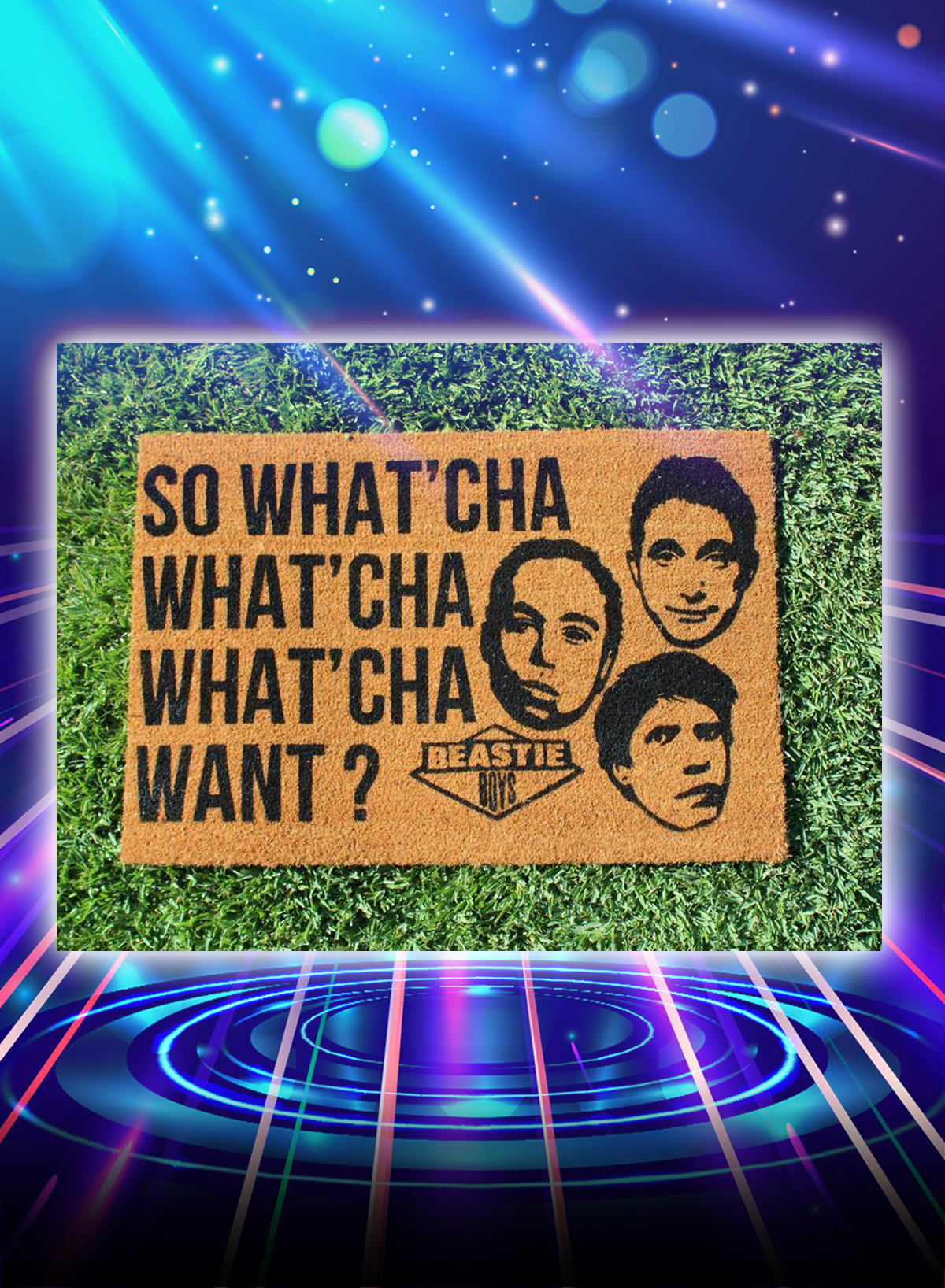 Beastie Boys so what'cha what'cha what'cha want doormat