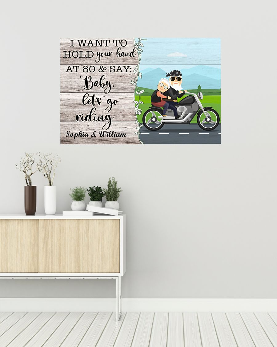 Biker I want to hold you hand at 80 and say baby let's go riding poster