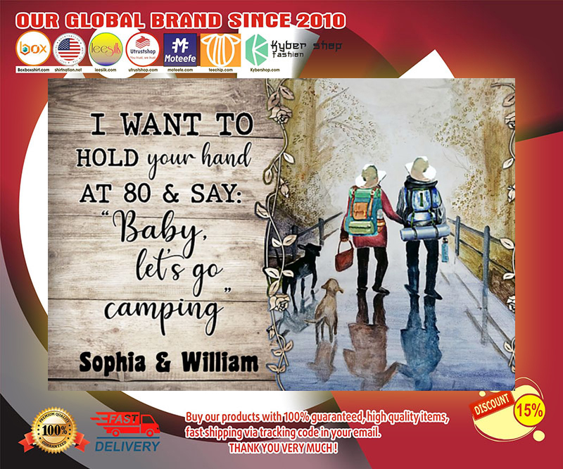 Camping i want to hold at 80 & say baby let's go camping poster