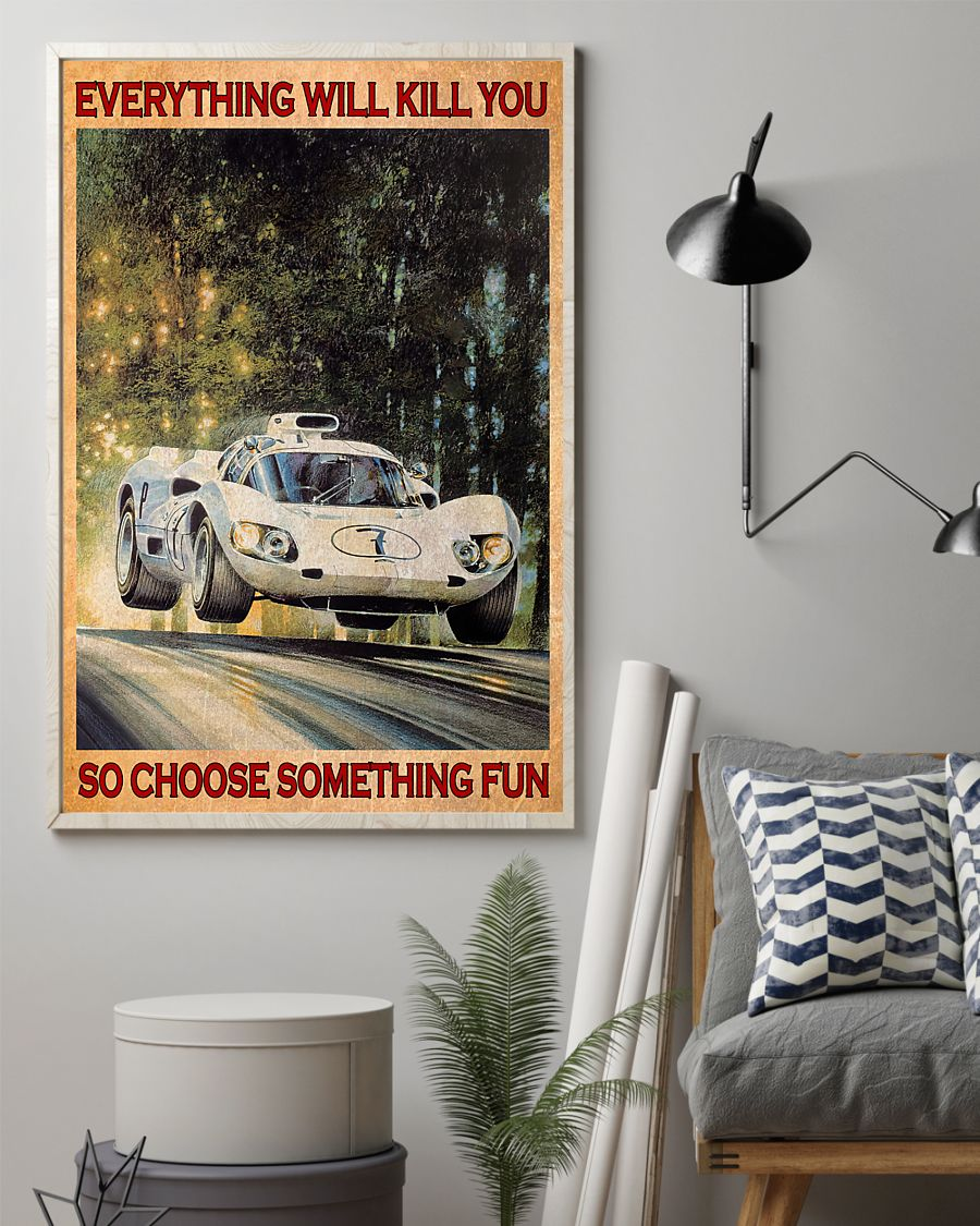 Car everything will kill you so choose something fun poster