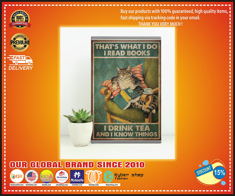 Cat That's what I do I read books I drink tea and I know things poster - LIMITED EDITION BBS