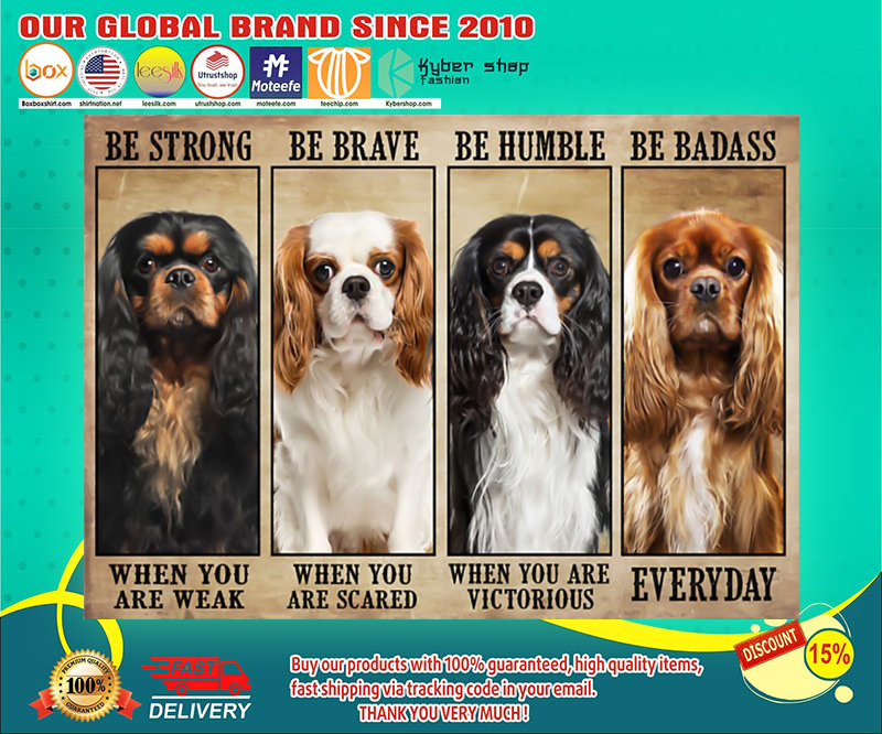 Cavalier be strong be brave be humble be badass poster