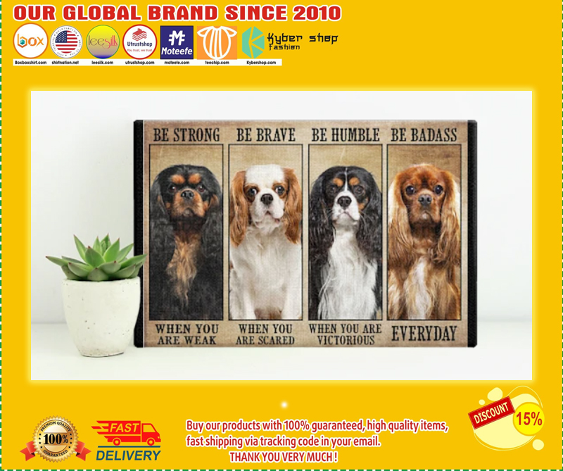 Cavalier be strong be brave be humble be badass poster - LIMITED EDITION BBS