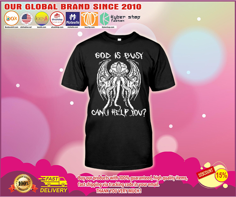 Cthulhu God is busy can I help you shirt - LIMITED EDITION BBS