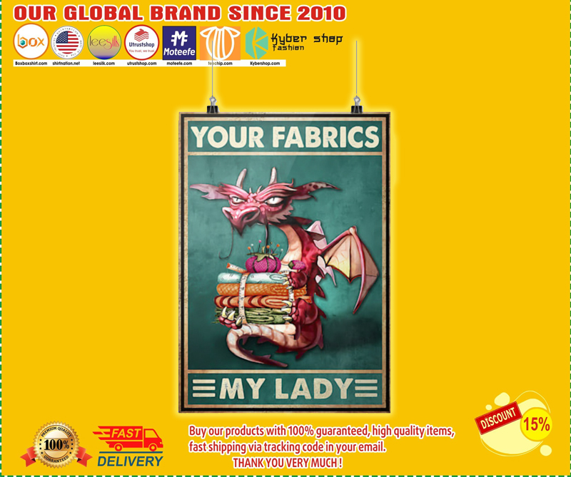 Dragon your fabrics my lady poster - LIMITED EDITION BBS