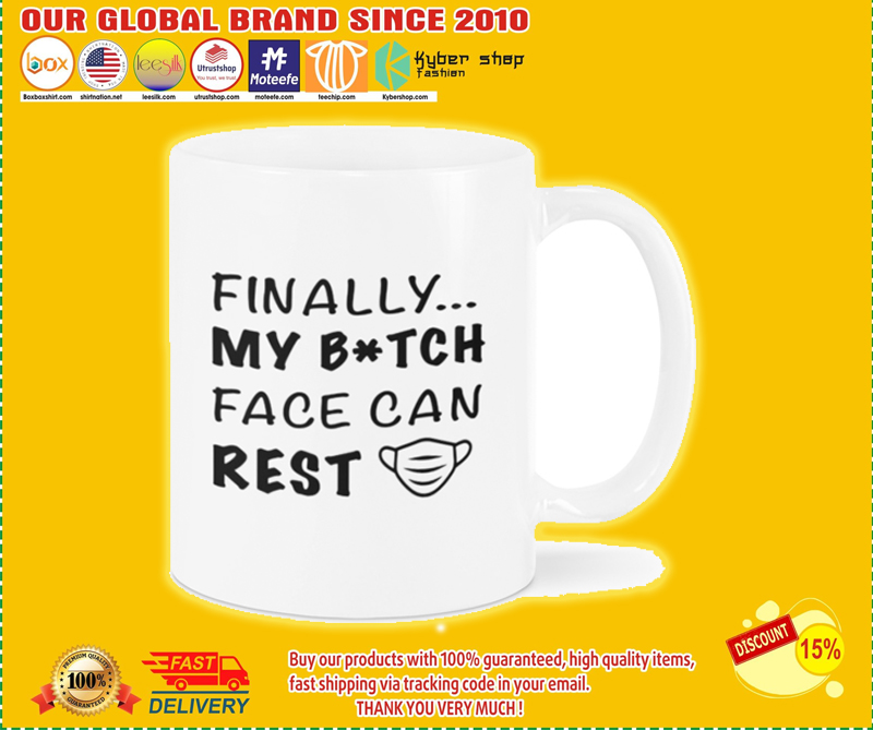 Finally my bitch face can rest mug - LIMITED EDITION BBS