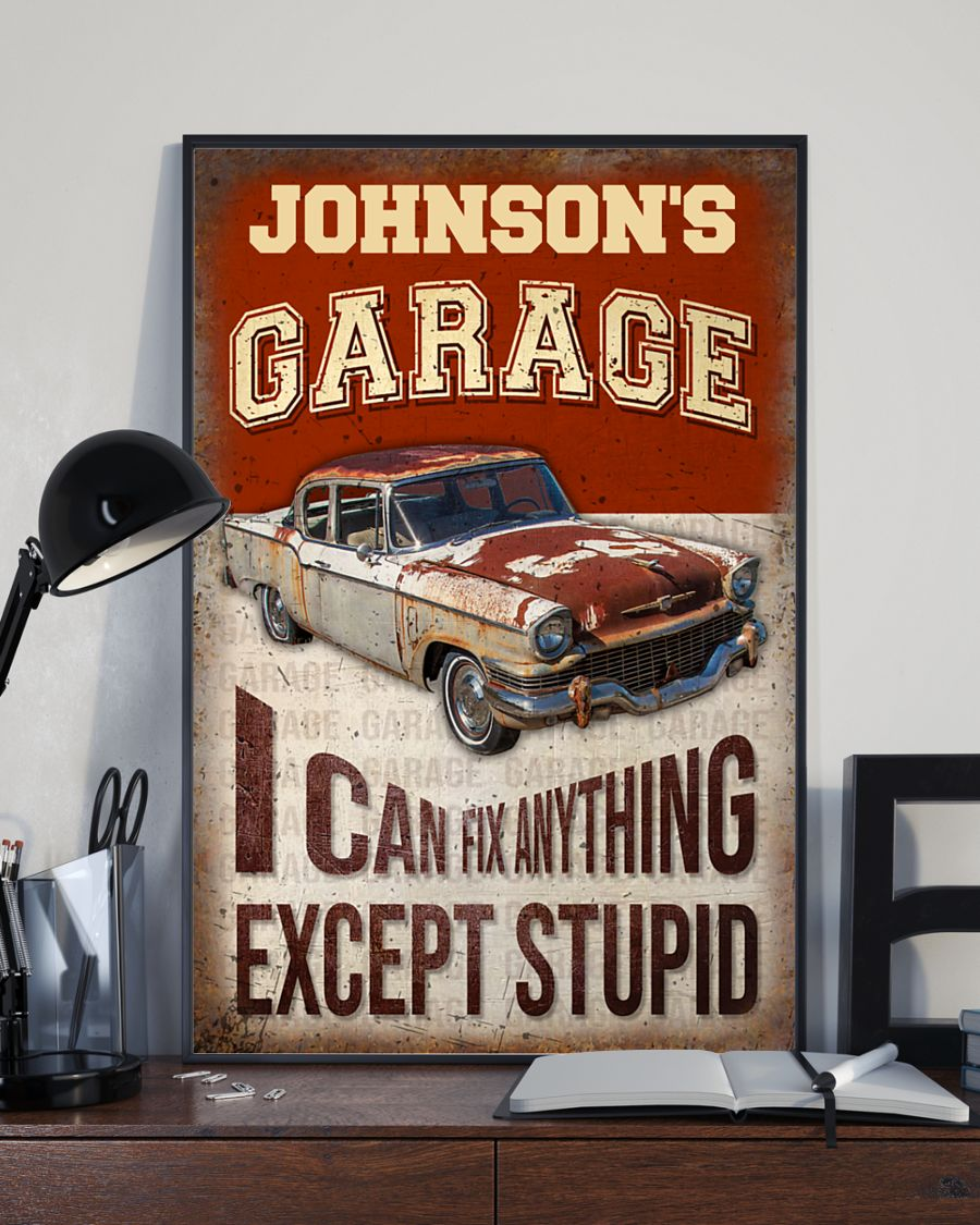 Garage I can fix anything except stupid custom personalized poster